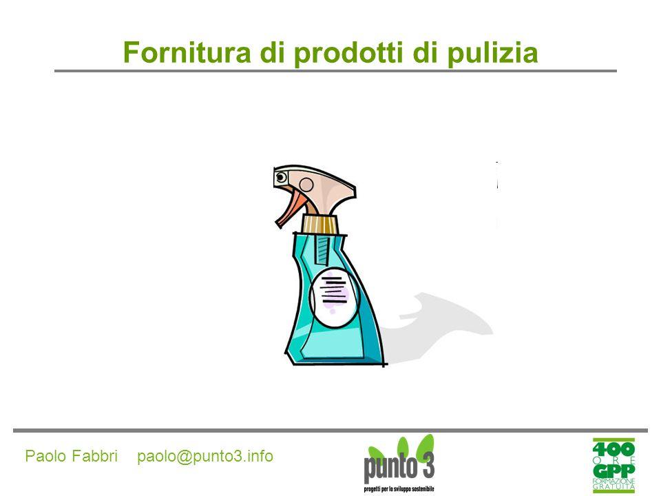 Paolo Fabbri paolo@punto3.info Fornitura di prodotti di pulizia CRITERI AMBIENTALI DI PRODOTTO I prodotti di pulizia utilizzati dallimpresa dovranno essere conformi alle seguenti caratteristiche: - non essere classificati come Molto Tossici (T+);Tossici (T); con le frasi di rischio R42 (può provocare sensibilizzazione per inalazione) e/o R43 (può provocare sensibilizzazione per contatto con la pelle); o Pericolosi per lambiente (N) secondo la Direttiva 67/548/CEE (compresi modifiche e adeguamenti) e Direttiva 1999/45/CE, recepite in Italia con D.lgs.