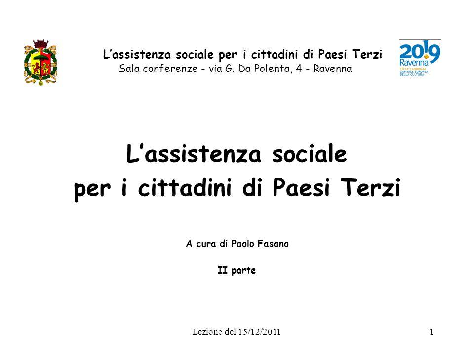 Lezione del 15/12/20112 Lassistenza sociale per i cittadini di Paesi Terzi Sala conferenze - via G.