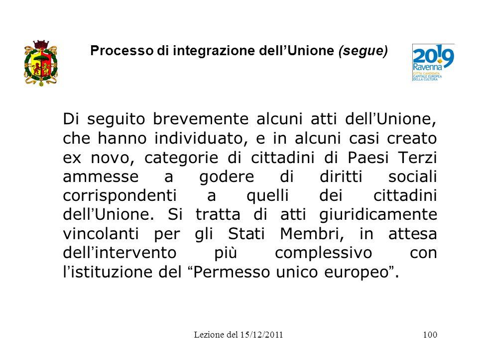 Processo di integrazione dellUnione (segue) Di seguito brevemente alcuni atti dell Unione, che hanno individuato, e in alcuni casi creato ex novo, cat