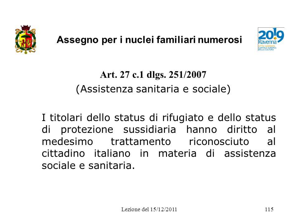 Assegno per i nuclei familiari numerosi Art. 27 c.1 dlgs. 251/2007 (Assistenza sanitaria e sociale) I titolari dello status di rifugiato e dello statu