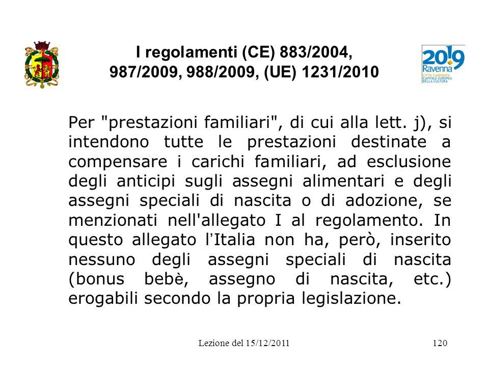 I regolamenti (CE) 883/2004, 987/2009, 988/2009, (UE) 1231/2010 Per