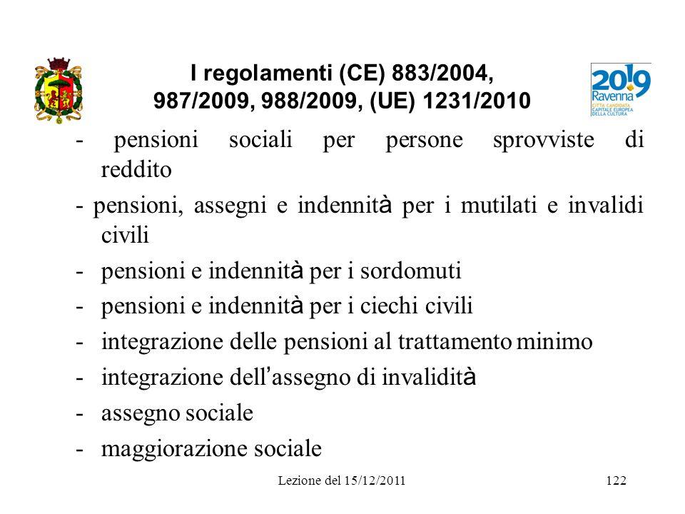 I regolamenti (CE) 883/2004, 987/2009, 988/2009, (UE) 1231/2010 - pensioni sociali per persone sprovviste di reddito - pensioni, assegni e indennit à