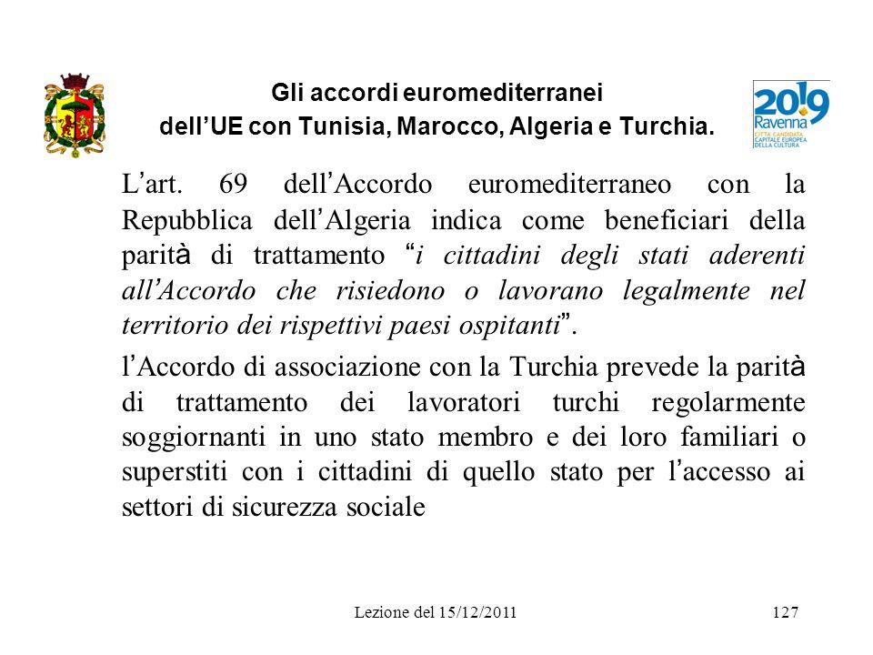 Gli accordi euromediterranei dellUE con Tunisia, Marocco, Algeria e Turchia. L art. 69 dell Accordo euromediterraneo con la Repubblica dell Algeria in