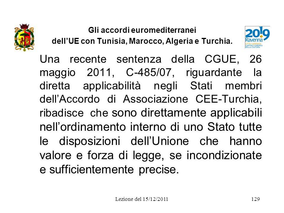 Gli accordi euromediterranei dellUE con Tunisia, Marocco, Algeria e Turchia. Una recente sentenza della CGUE, 26 maggio 2011, C-485/07, riguardante la