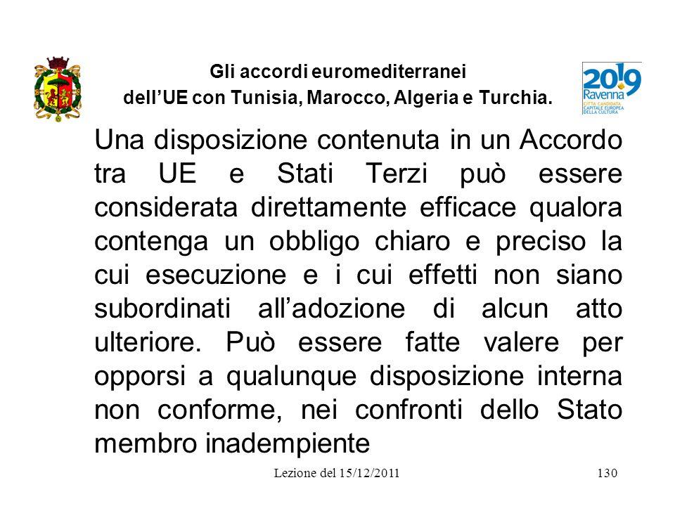 Gli accordi euromediterranei dellUE con Tunisia, Marocco, Algeria e Turchia. Una disposizione contenuta in un Accordo tra UE e Stati Terzi può essere
