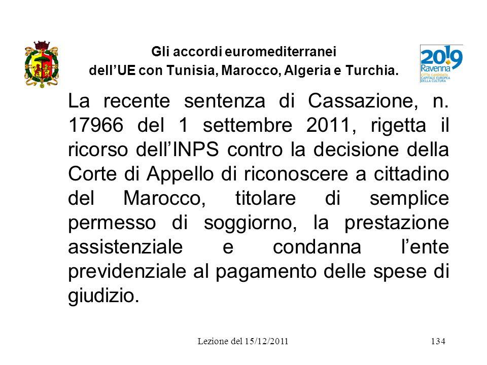 Gli accordi euromediterranei dellUE con Tunisia, Marocco, Algeria e Turchia. La recente sentenza di Cassazione, n. 17966 del 1 settembre 2011, rigetta