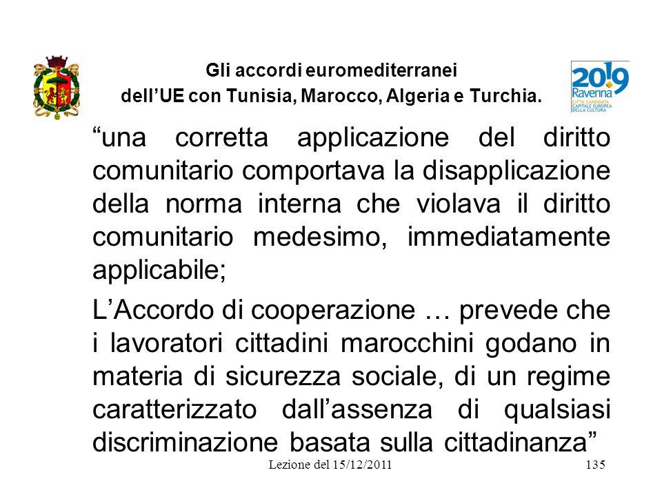 Gli accordi euromediterranei dellUE con Tunisia, Marocco, Algeria e Turchia. una corretta applicazione del diritto comunitario comportava la disapplic