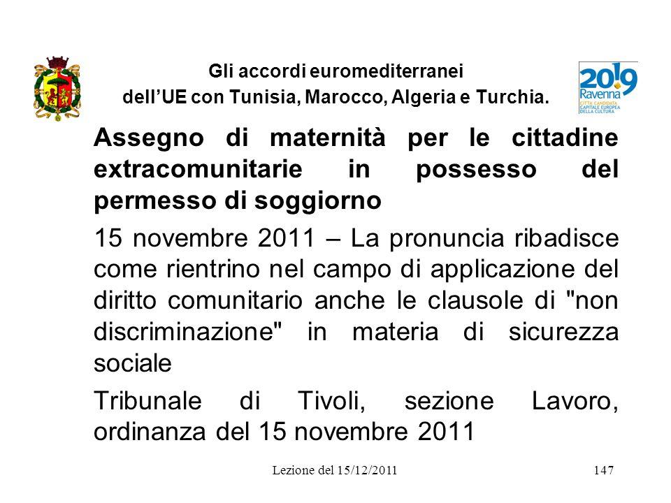 Gli accordi euromediterranei dellUE con Tunisia, Marocco, Algeria e Turchia. Assegno di maternità per le cittadine extracomunitarie in possesso del pe