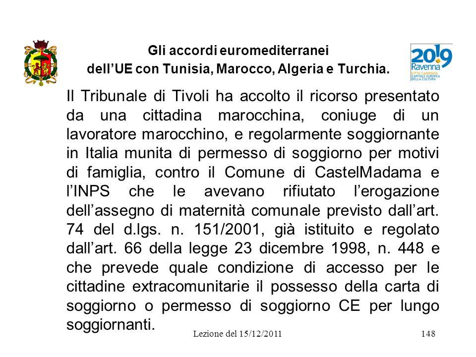 Gli accordi euromediterranei dellUE con Tunisia, Marocco, Algeria e Turchia. Il Tribunale di Tivoli ha accolto il ricorso presentato da una cittadina