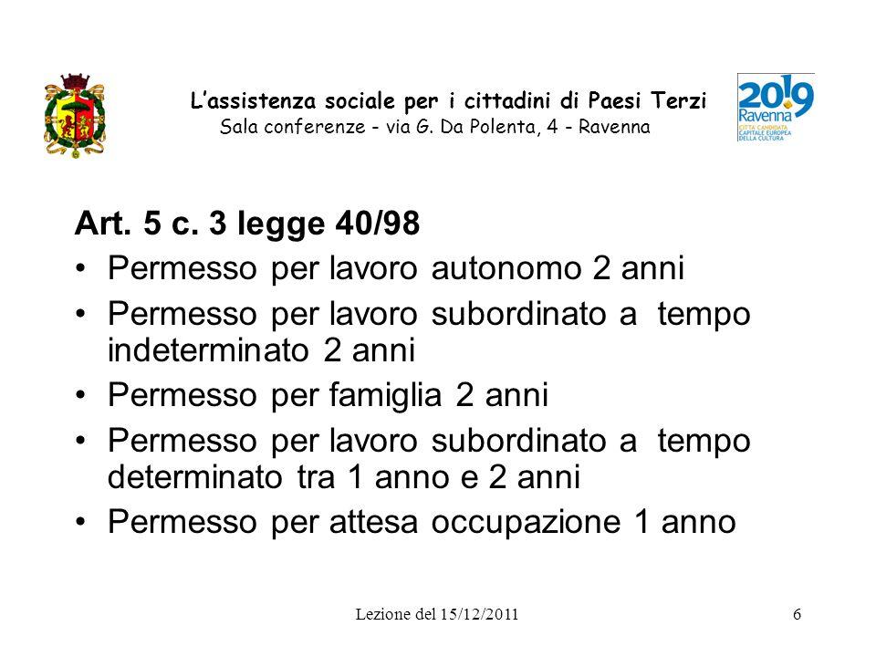 Lezione del 15/12/20116 Lassistenza sociale per i cittadini di Paesi Terzi Sala conferenze - via G. Da Polenta, 4 - Ravenna Art. 5 c. 3 legge 40/98 Pe