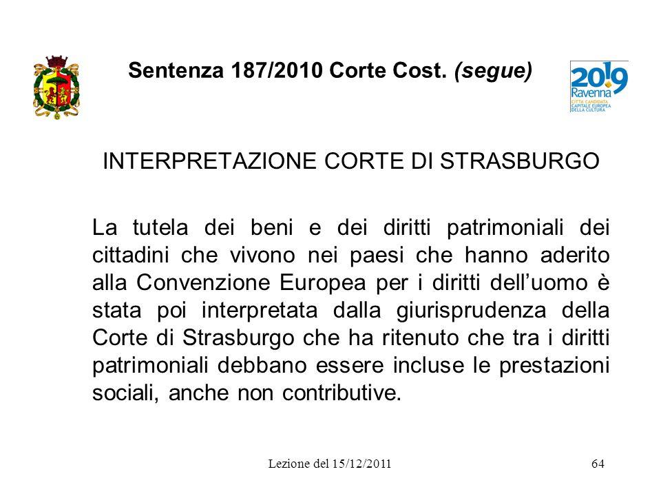 Sentenza 187/2010 Corte Cost. (segue) INTERPRETAZIONE CORTE DI STRASBURGO La tutela dei beni e dei diritti patrimoniali dei cittadini che vivono nei p