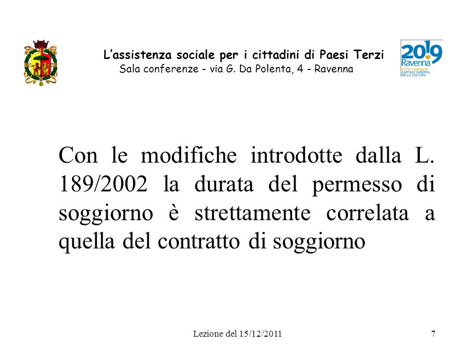 Lezione del 15/12/20117 Lassistenza sociale per i cittadini di Paesi Terzi Sala conferenze - via G. Da Polenta, 4 - Ravenna Con le modifiche introdott