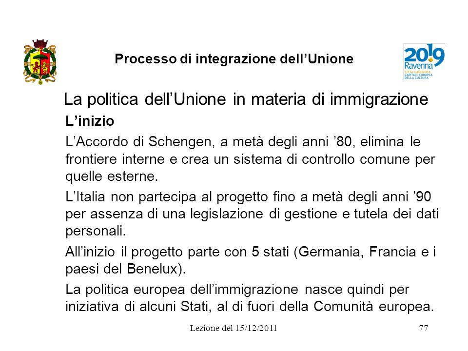 Processo di integrazione dellUnione La politica dellUnione in materia di immigrazione Linizio LAccordo di Schengen, a metà degli anni 80, elimina le f
