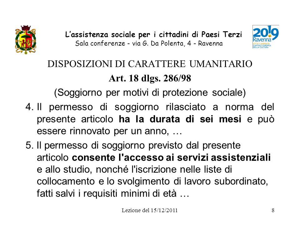 Lezione del 15/12/20118 Lassistenza sociale per i cittadini di Paesi Terzi Sala conferenze - via G. Da Polenta, 4 - Ravenna DISPOSIZIONI DI CARATTERE
