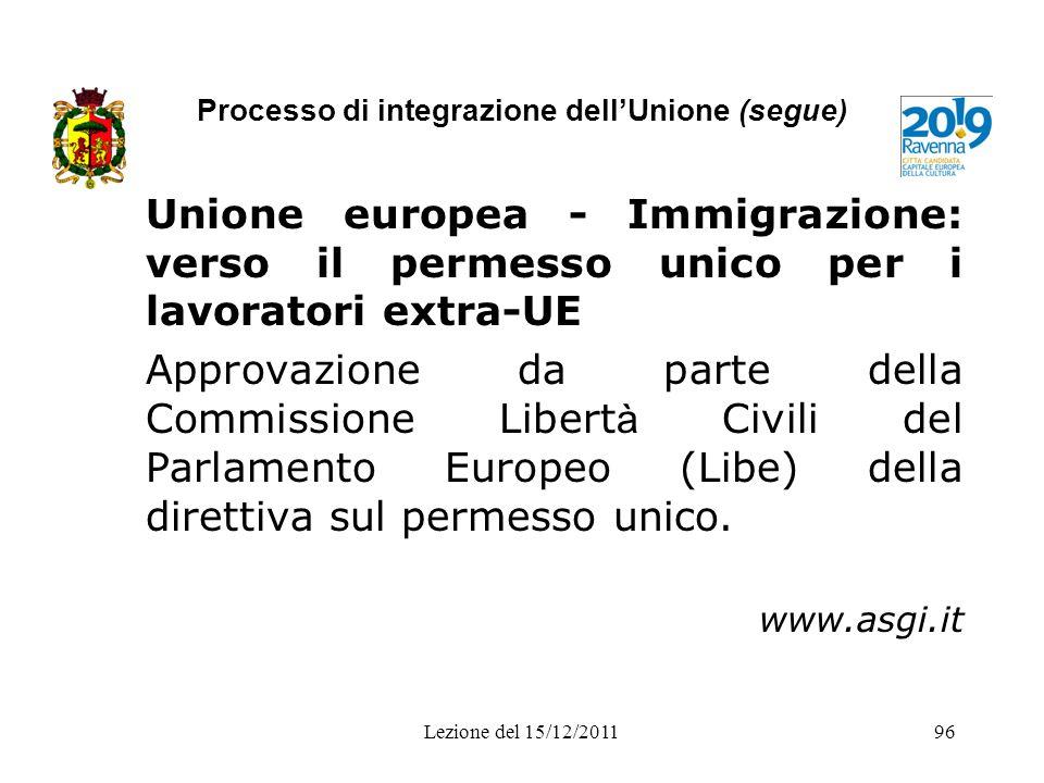 Processo di integrazione dellUnione (segue) Unione europea - Immigrazione: verso il permesso unico per i lavoratori extra-UE Approvazione da parte del