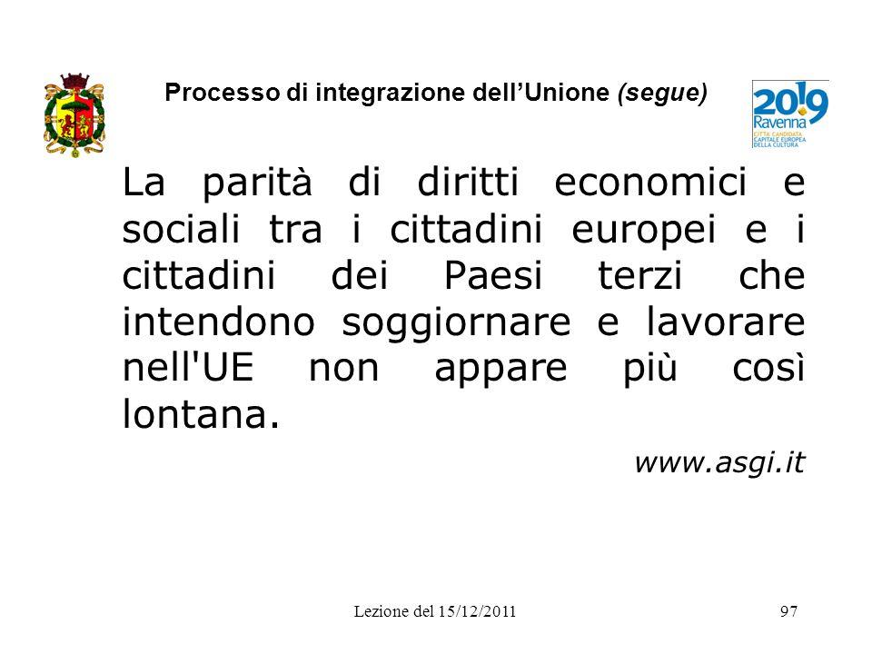 Processo di integrazione dellUnione (segue) La parit à di diritti economici e sociali tra i cittadini europei e i cittadini dei Paesi terzi che intend