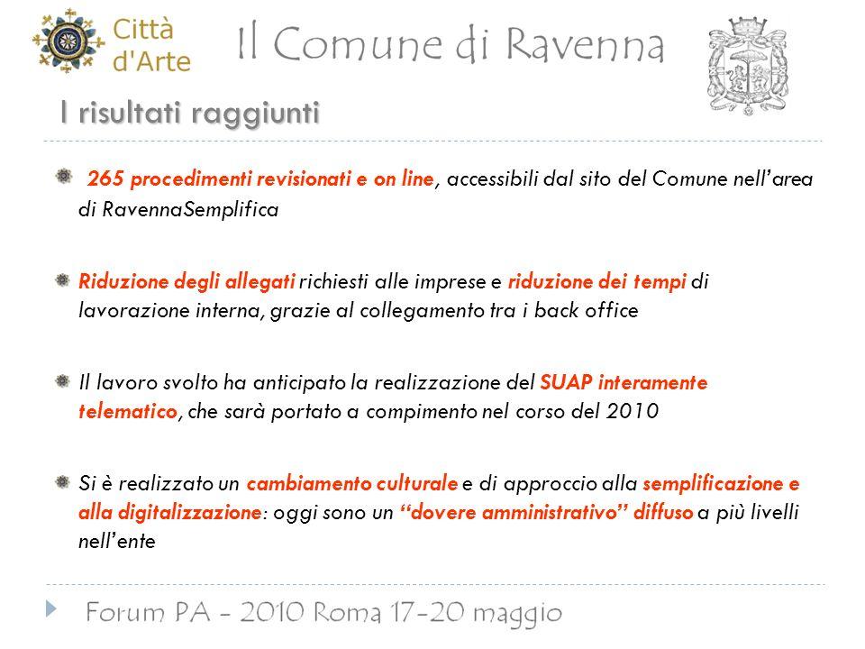 I risultati raggiunti 265 procedimenti revisionati e on line, accessibili dal sito del Comune nellarea di RavennaSemplifica Riduzione degli allegati r