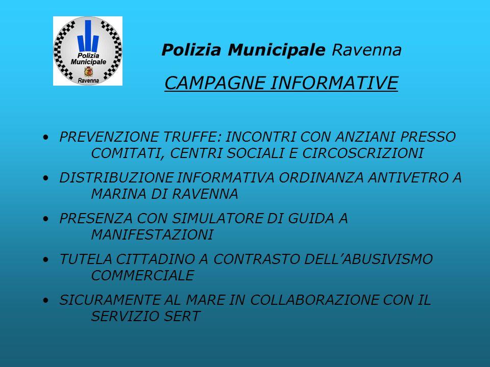 Polizia Municipale Ravenna PREVENZIONE TRUFFE: INCONTRI CON ANZIANI PRESSO COMITATI, CENTRI SOCIALI E CIRCOSCRIZIONI DISTRIBUZIONE INFORMATIVA ORDINAN