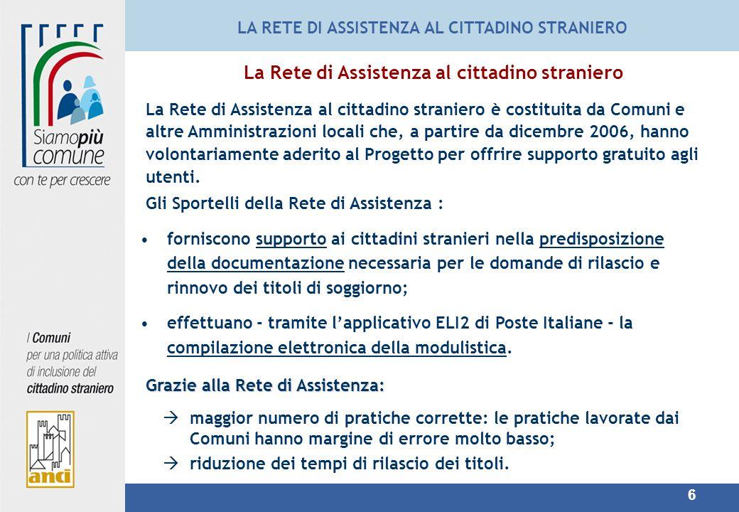 6 La Rete di Assistenza al cittadino straniero è costituita da Comuni e altre Amministrazioni locali che, a partire da dicembre 2006, hanno volontariamente aderito al Progetto per offrire supporto gratuito agli utenti.