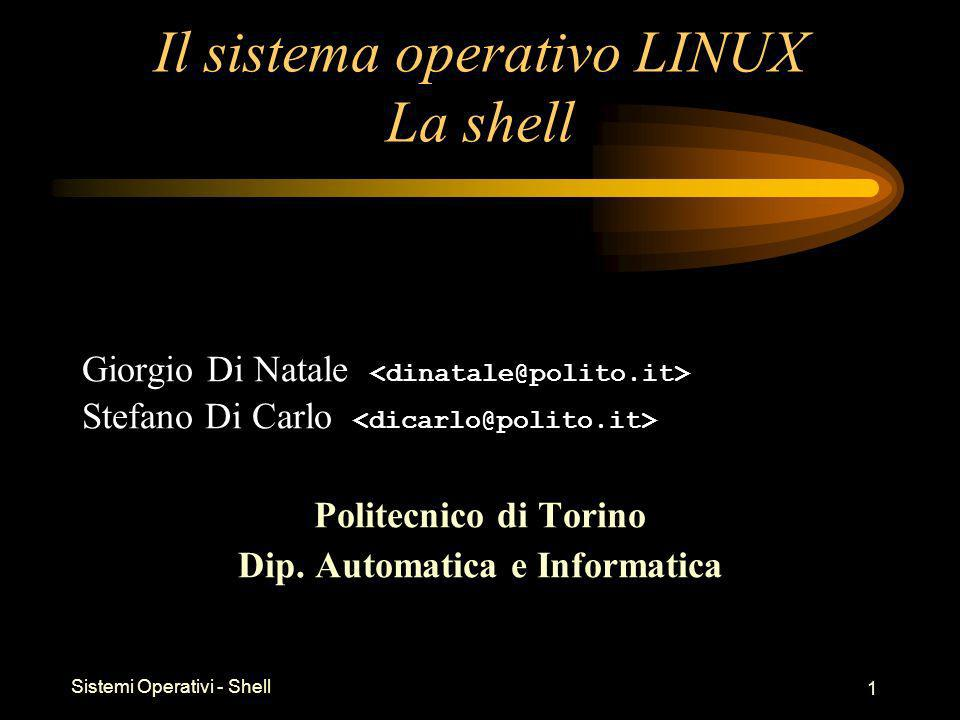 Sistemi Operativi - Shell 32 I processi A ogni processo sono associati: –pidprocess id –uiduser id di chi ha eseguito il processo –stimeistante in cui il processo è partito –...