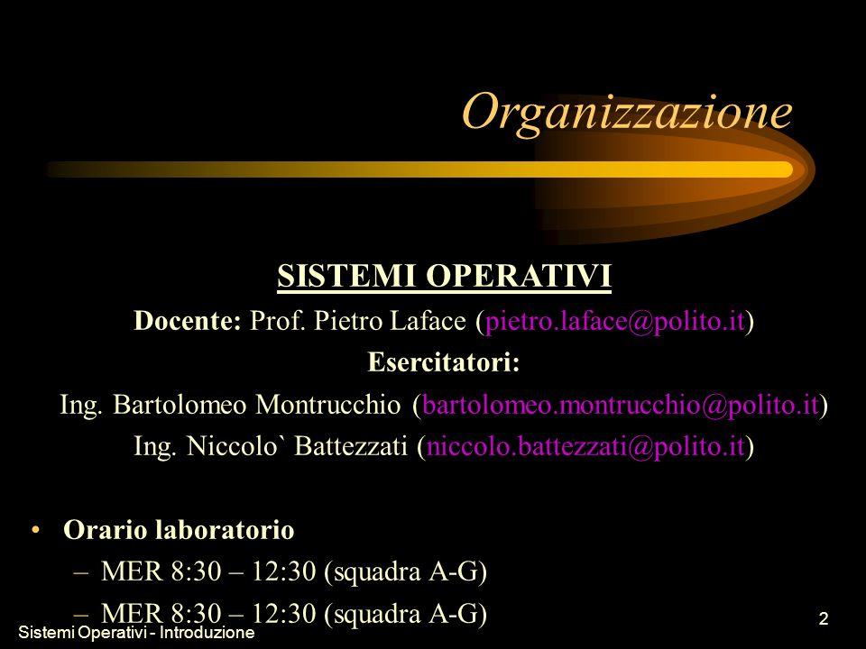 Sistemi Operativi - Introduzione 2 Organizzazione SISTEMI OPERATIVI Docente: Prof.