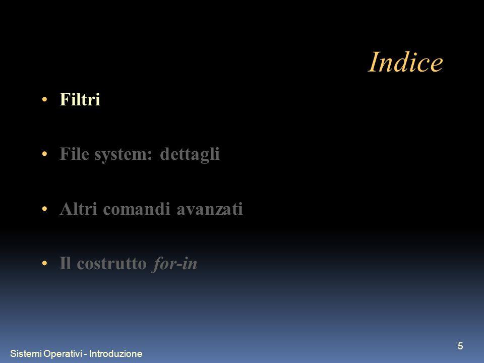 Sistemi Operativi - Introduzione 16 sort sort ordina i file in input Sintassi: sort [option]...