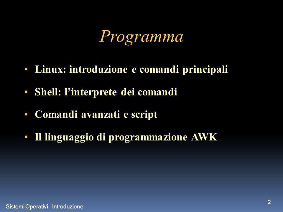 Sistemi Operativi - Introduzione 3 Indice Filtri File system: dettagli Script: costrutti di controllo