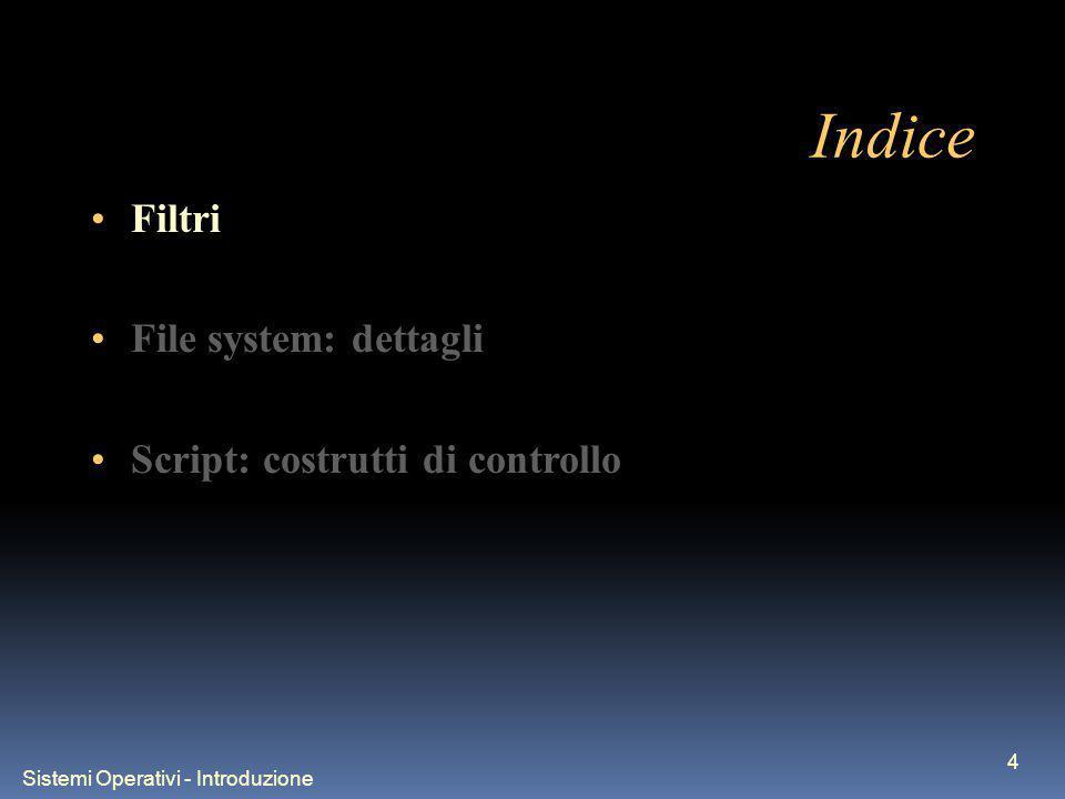 Sistemi Operativi - Introduzione 25 Costrutto while-do-done Sintassi: while condition do commands done