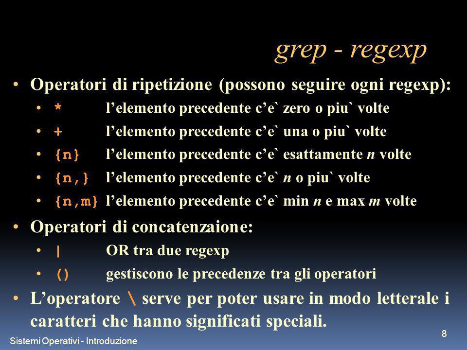 Sistemi Operativi - Introduzione 19 Costrutto case-esac Sintassi: case var in str1) commands ;; str2|str3) commands ;;...