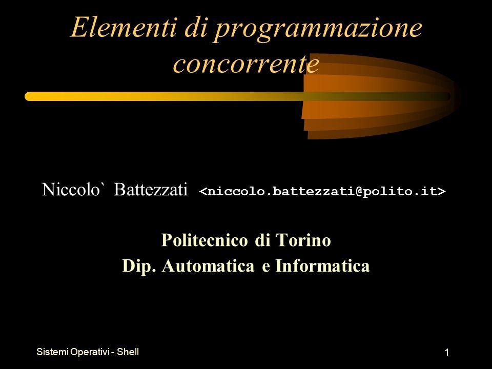 Sistemi Operativi - Shell 2 Programmazione concorrente fork() exec() system() Definite in: –unistd.h (fork, exec) –sys/types.h (fork) –stdlib.h (system)