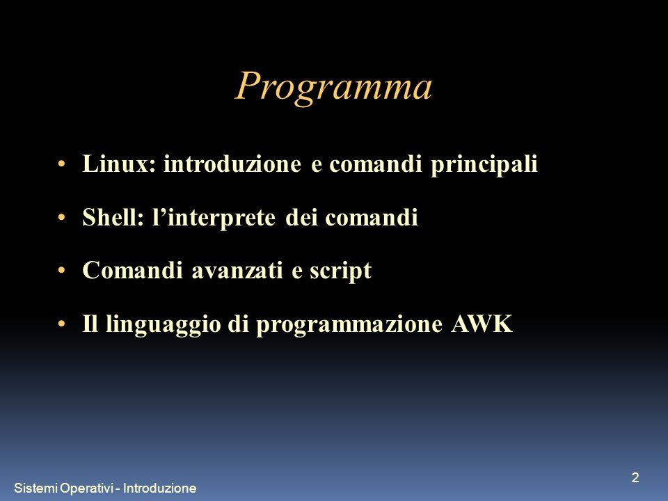 Sistemi Operativi - Introduzione 3 Indice Filtri Altri comandi avanzati