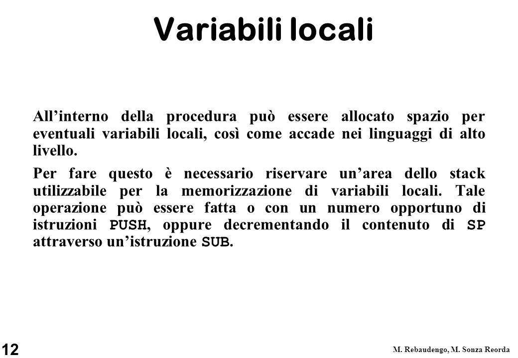 12 M. Rebaudengo, M. Sonza Reorda Variabili locali Allinterno della procedura può essere allocato spazio per eventuali variabili locali, così come acc