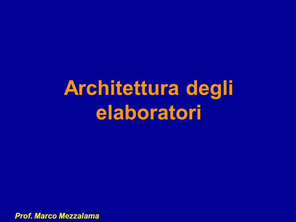 Prof. Marco Mezzalama Architettura degli elaboratori