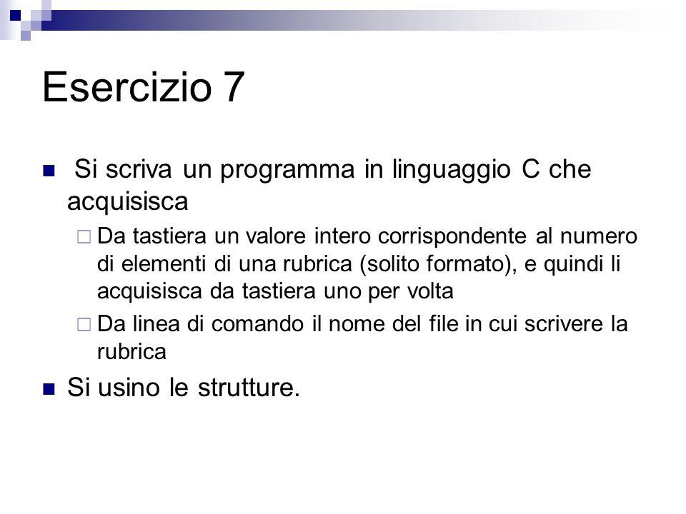 Esercizio 8 Riscrivere lesercizio 4 utilizzando le strutture.