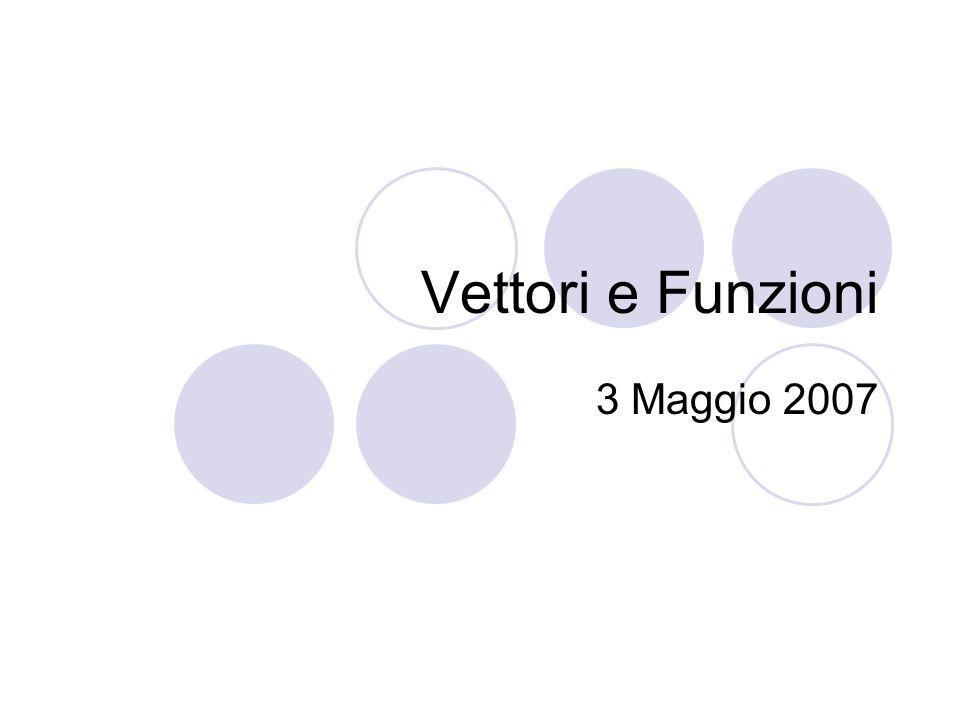 Vettori e Funzioni 3 Maggio 2007