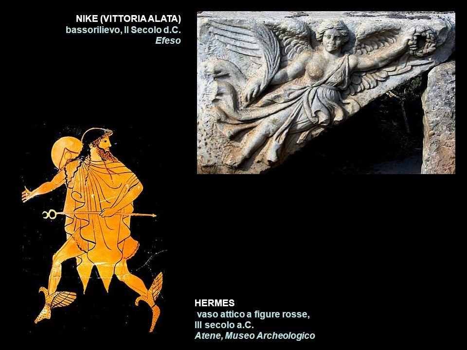 NIKE (VITTORIA ALATA) bassorilievo, II Secolo d.C. Efeso HERMES vaso attico a figure rosse, III secolo a.C. Atene, Museo Archeologico