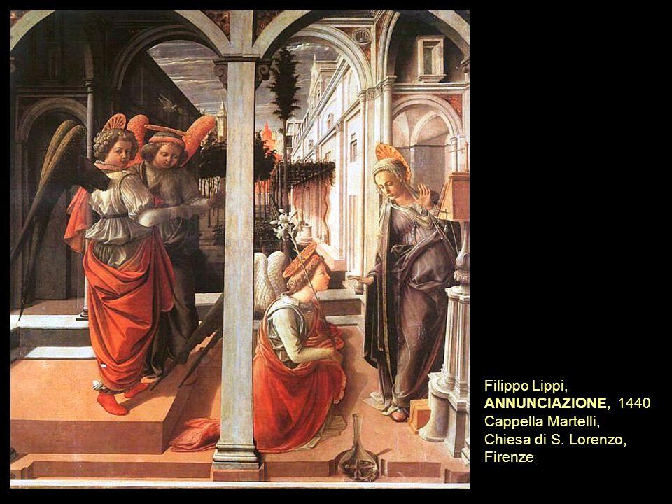 Filippo Lippi, ANNUNCIAZIONE, 1440 Cappella Martelli, Chiesa di S. Lorenzo, Firenze