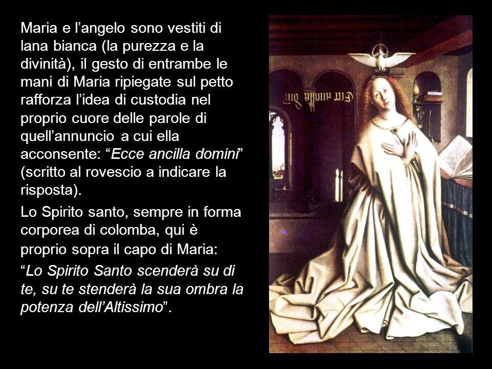 Maria e langelo sono vestiti di lana bianca (la purezza e la divinità), il gesto di entrambe le mani di Maria ripiegate sul petto rafforza lidea di cu