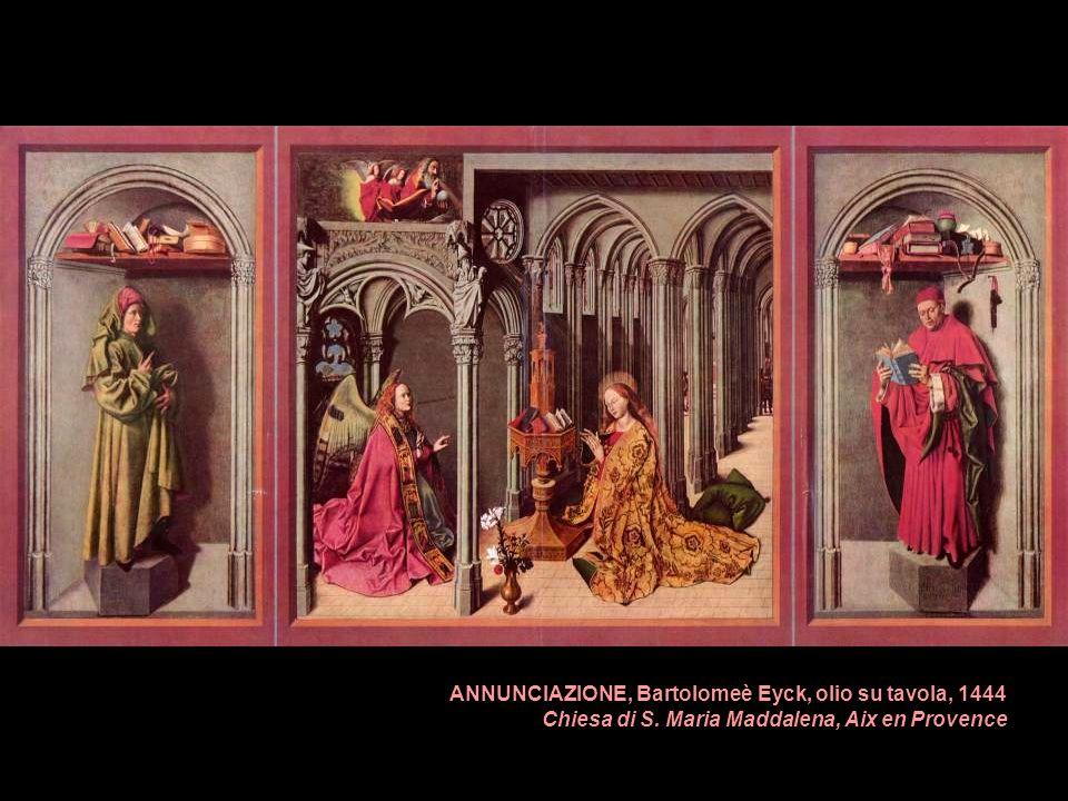ANNUNCIAZIONE, Bartolomeè Eyck, olio su tavola, 1444 Chiesa di S. Maria Maddalena, Aix en Provence