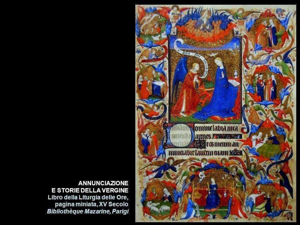 ANNUNCIAZIONE E STORIE DELLA VERGINE Libro della Liturgia delle Ore, pagina miniata, XV Secolo Bibliothèque Mazarine, Parigi