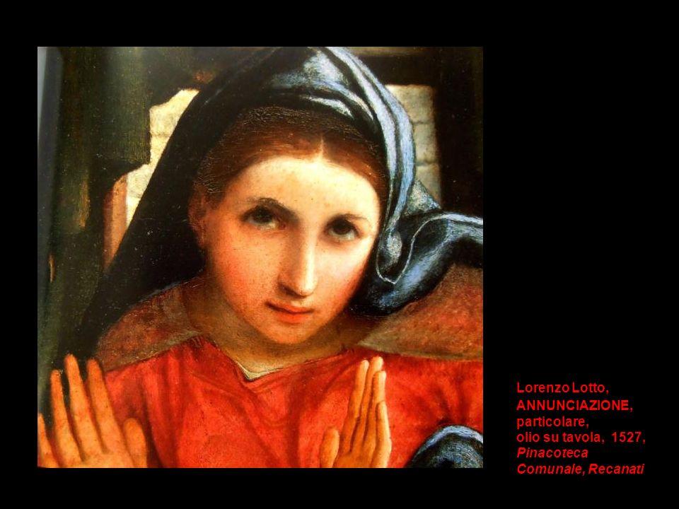 Lorenzo Lotto, ANNUNCIAZIONE, particolare, olio su tavola, 1527, Pinacoteca Comunale, Recanati