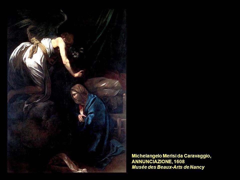 Michelangelo Merisi da Caravaggio, ANNUNCIAZIONE, 1608 Musée des Beaux-Arts de Nancy