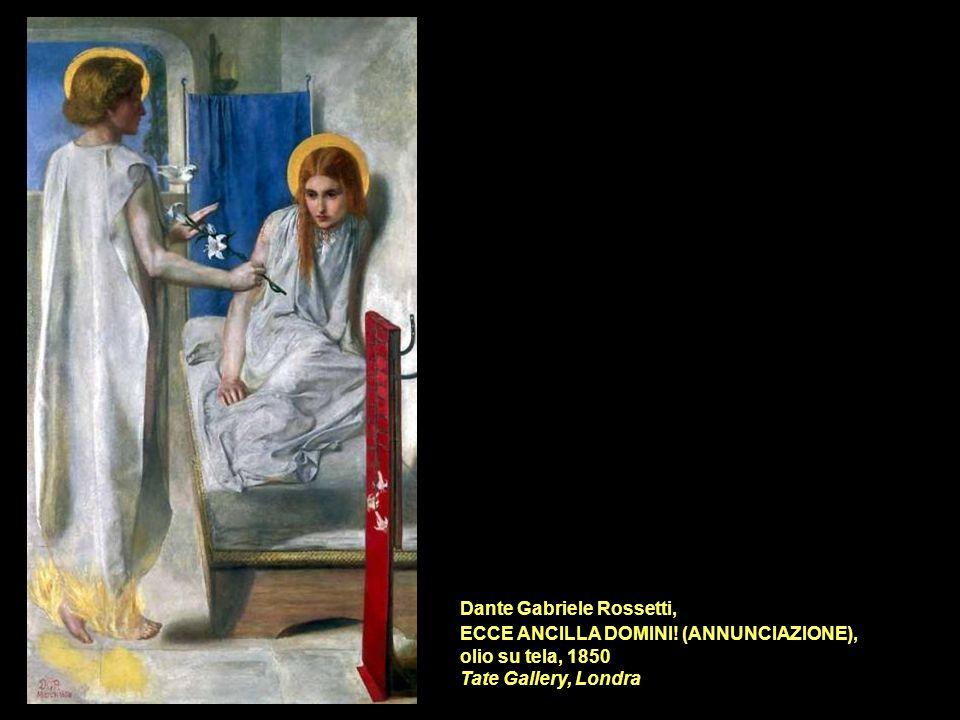 Dante Gabriele Rossetti, ECCE ANCILLA DOMINI! (ANNUNCIAZIONE), olio su tela, 1850 Tate Gallery, Londra