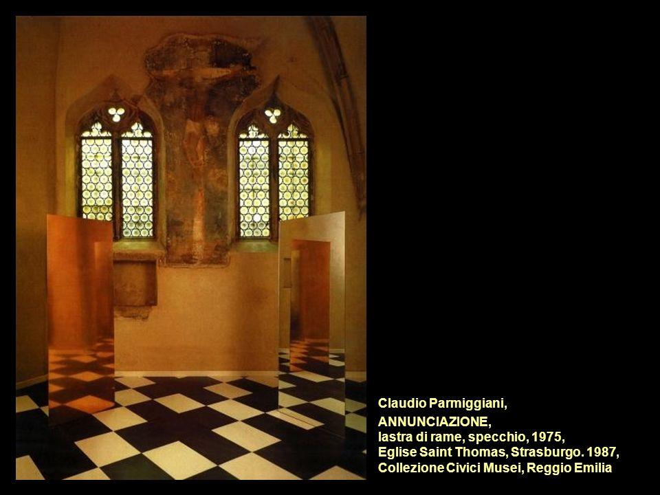Claudio Parmiggiani, ANNUNCIAZIONE, lastra di rame, specchio, 1975, Eglise Saint Thomas, Strasburgo. 1987, Collezione Civici Musei, Reggio Emilia
