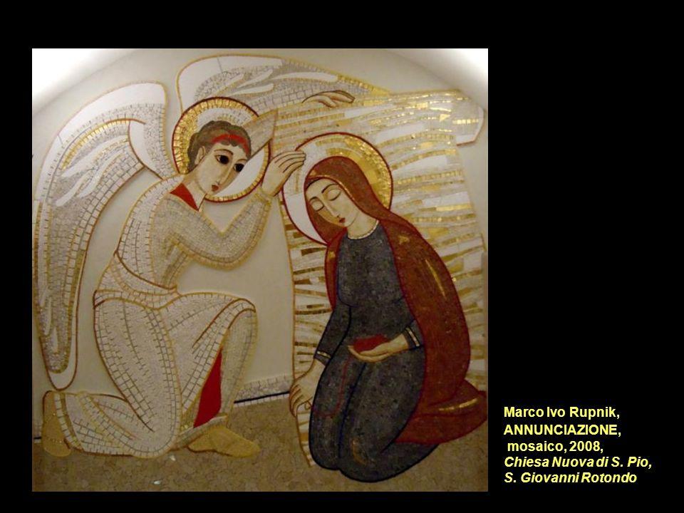 Marco Ivo Rupnik, ANNUNCIAZIONE, mosaico, 2008, Chiesa Nuova di S. Pio, S. Giovanni Rotondo