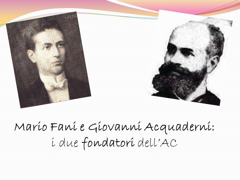 Mario Fani e Giovanni Acquaderni: i due fondatori dellAC