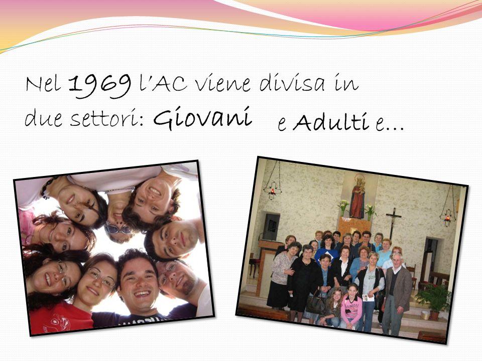 Nel 1969 lAC viene divisa in due settori: Giovani e Adulti e…