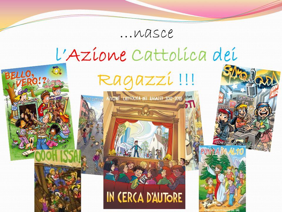 …nasce lAzione Cattolica dei Ragazzi !!!