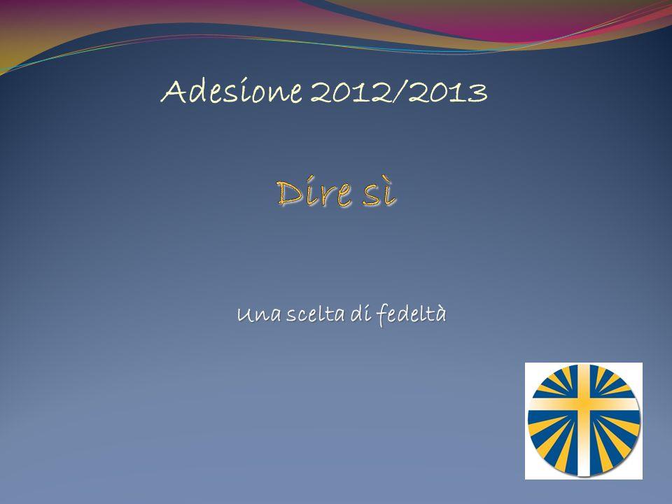 Una scelta di fedeltà Adesione 2012/2013
