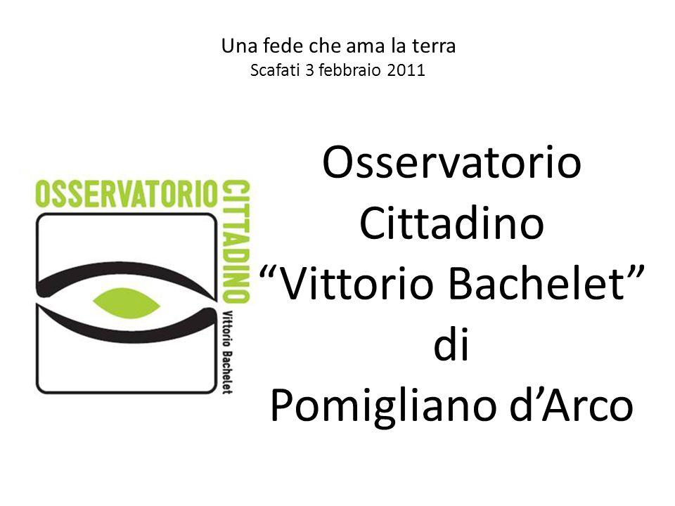 Una fede che ama la terra Scafati 3 febbraio 2011 Osservatorio Cittadino Vittorio Bachelet di Pomigliano dArco